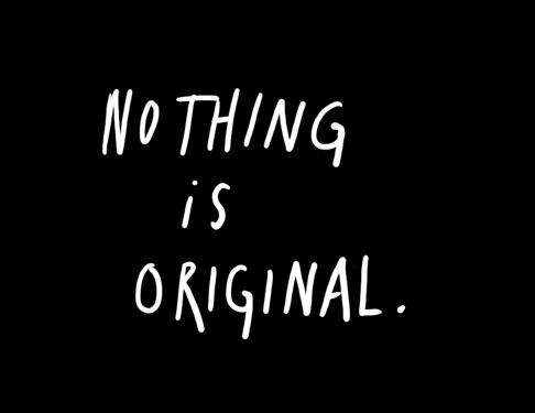 nothingisoriginal